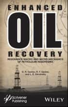 Enhanced Oil Recovery ebook by O. R. Ganiev,R. F. Ganiev,L. E. Ukrainsky