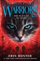 Warriors: The Broken Code #5: The Place of No Stars ebook by