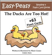 The Ducks Are Too Hot! - A Sight Word Book for Kids ebook by Marie Cirano