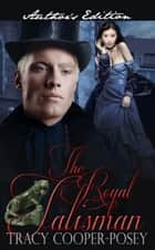 The Royal Talisman ebook by Tracy Cooper-Posey