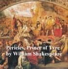 Pericles, Prince of Tyre, with line numbers ebook by