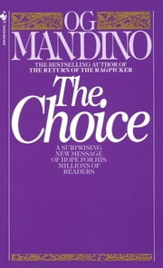 The Choice - A Surprising New Message of Hope ebook by Og Mandino