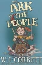 The Ark Of The People ebook by W. J. Corbett