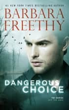 Dangerous Choice ebook by Barbara Freethy
