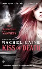 Kiss of Death - The Morganville Vampires ebook by Rachel Caine