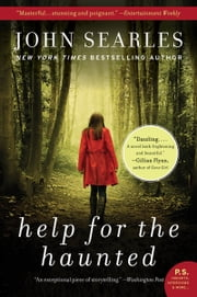 Help for the Haunted - A Novel ebook by John Searles