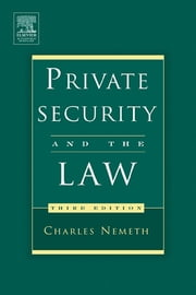 Private Security and the Law ebook by Nemeth, Charles