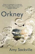 Orkney eBook by Amy Sackville
