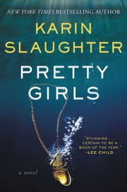 Pretty Girls - A Novel ebook by Karin Slaughter
