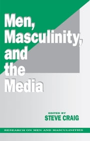 Men, Masculinity and the Media ebook by Steve Craig