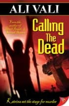 Calling the Dead ebook by Ali Vali