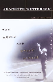The World and Other Places - Stories ebook by Jeanette Winterson