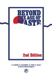 Beyond the Age of Waste: A Report to the Club of Rome ebook by Gabor, D.