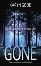 Gone ebook by Karyn Good