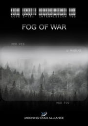 Code 2-18: Intermission Two - FOG of War ebook by Morning Star Alliance