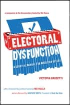 Electoral Dysfunction ebook by Victoria Bassetti,Mo Rocca,Heather Smith