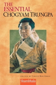 The Essential Chogyam Trungpa ebook by Carolyn Rose Gimian