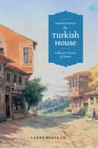 Imagining the Turkish House ebook by Carel Bertram