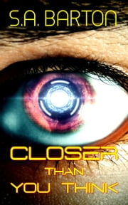Closer Than You Think ebook by S. A. Barton