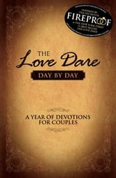 The Love Dare Day by Day ebook by Stephen Kendrick,Alex Kendrick