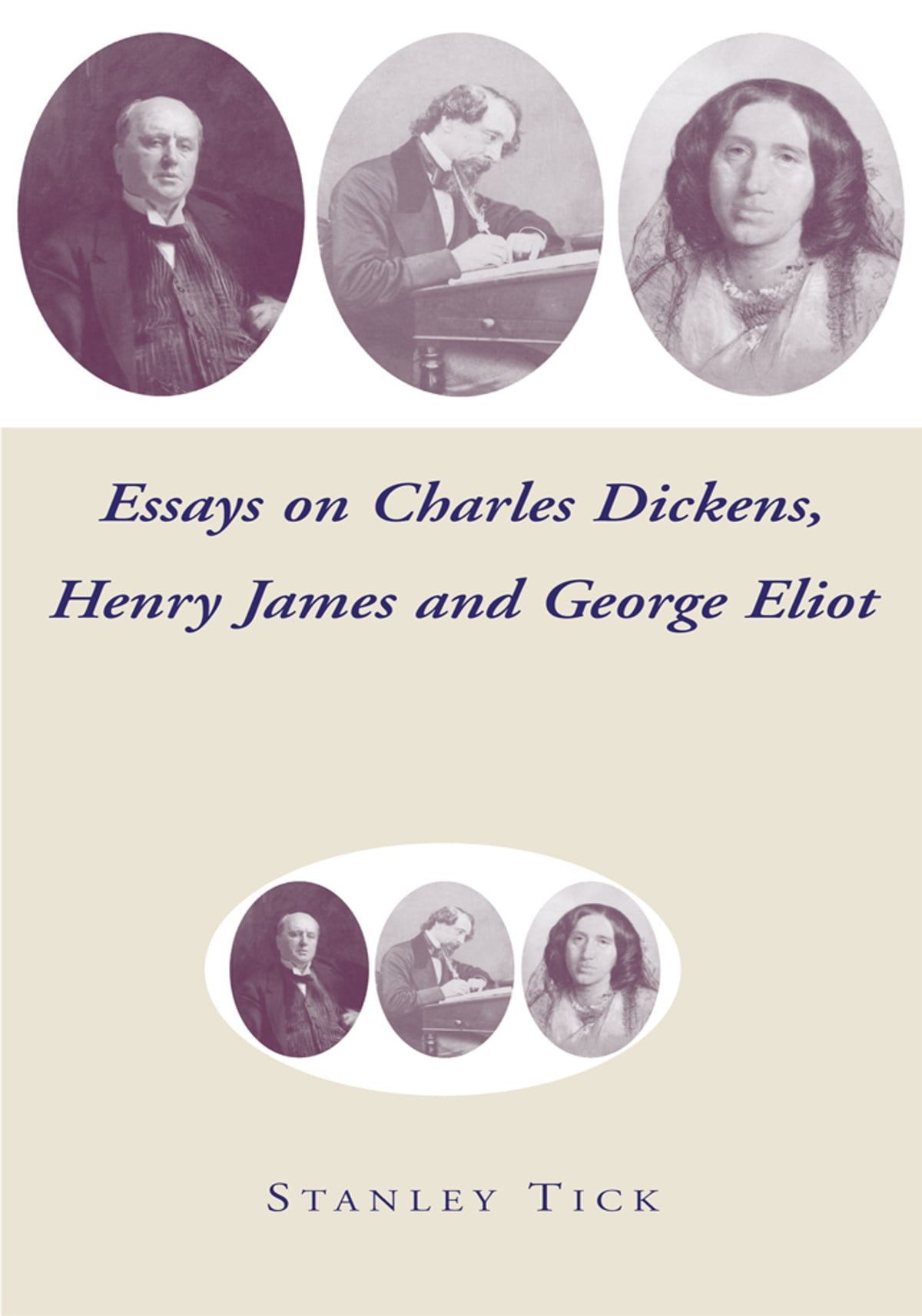 essays on charles dickens henry james and george eliot ebook by  essays on charles dickens henry james and george eliot ebook by stanley tick 9781477164303 rakuten kobo