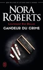 Lieutenant Eve Dallas (Tome 24) - Candeur du crime ebook by Nora Roberts, Sophie Dalle