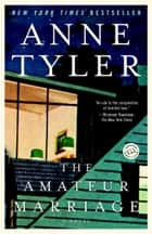 The Amateur Marriage ebook by Anne Tyler