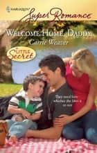 Welcome Home, Daddy ebook by Carrie Weaver