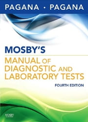 Mosby's Manual of Diagnostic and Laboratory Tests - E-Book ebook by Kathleen Deska Pagana, PhD, RN,...