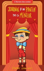 L'envers des contes T07 - Journal d'un pantin pas si menteur ebook by Catherine Girard Audet