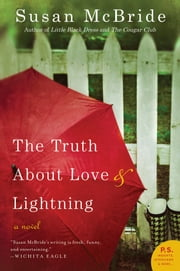 The Truth About Love and Lightning - A Novel ebook by Susan McBride
