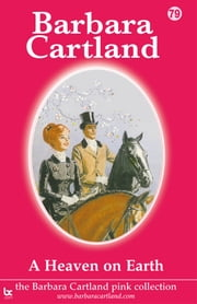 79 A Heaven on Earth ebook by Barbara Cartland