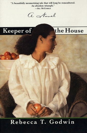 Keeper of the House - A Novel ebook by Rebecca T. Godwin