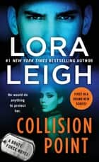 Collision Point - A Brute Force Novel eBook by Lora Leigh