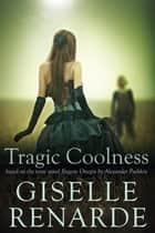 Tragic Coolness ebook by Giselle Renarde