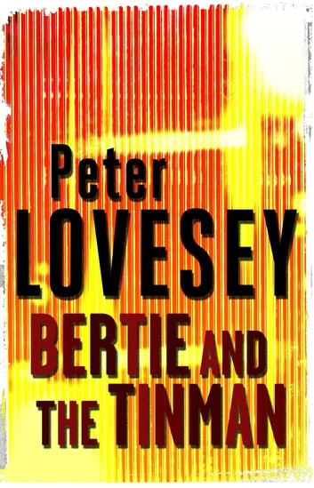 Bertie and the Tinman ebook by Peter Lovesey