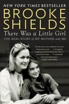 There Was a Little Girl ebook by Brooke Shields