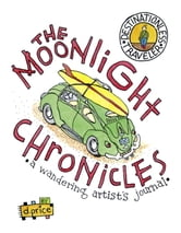 The Moonlight Chronicles - A Wandering Artist's Journal ebook by Dan Price,Dan Price