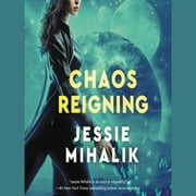 Chaos Reigning - A Novel audiobook by Jessie Mihalik