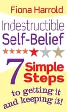 Indestructible Self-Belief ebook by Fiona Harrold