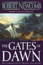 The Gates of Dawn ebook by Robert Newcomb