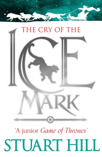 The Cry of the Icemark ebook by Stuart Hill