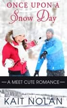 Once Upon A Snow Day ebook by Kait Nolan