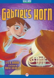 Gabriel's Horn - Read-Aloud Edition ebook by Eric A Kimmel,Maria Surducan