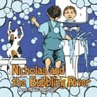 Nicholas and the Bubbling River ebook by Anna Marie Montello