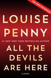 All the Devils Are Here ebook by Louise Penny