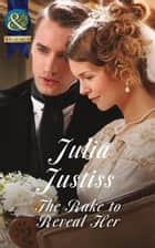 The Rake to Reveal Her (Mills & Boon Historical) (Ransleigh Rogues, Book 4) ebook by Julia Justiss