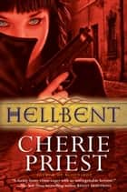 Hellbent ebook by Cherie Priest