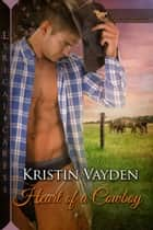 Heart of a Cowboy ebook by Kristin Vayden