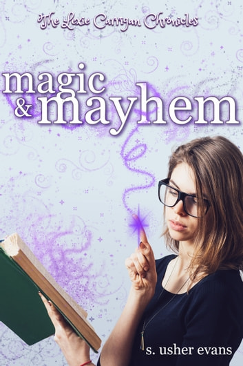 Magic and Mayhem ebook by S. Usher Evans
